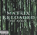 The Matrix Reloaded: The Album (U.S. 2 Cd Set-Enh'D-Pa Version) The Matrix Reloaded Soundtrack
