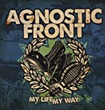 My Life My Way [VINYL] Agnostic Front