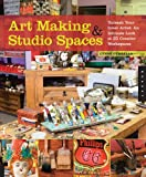 Art Making & Studio Spaces: Unleash Your Inner Artist: An Intimate Look at 31 Creative Work Spaces