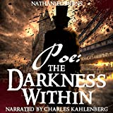 Poe: The Darkness Within: The Man Who Was Edgar Allan Poe, Book 1