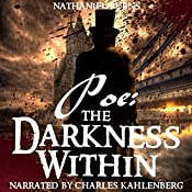 Poe: The Darkness Within: The Man Who Was Edgar Allan Poe, Book 1 | Nathaniel Burns