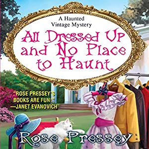 All Dressed Up and No Place to Haunt Audiobook