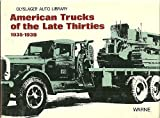 img - for American Trucks of the Late Thirties 1935-1939 (Olyslager Auto Library) book / textbook / text book