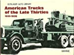 American Trucks of the Late Thirties,...