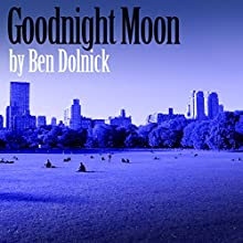 Goodnight Moon (       UNABRIDGED) by Ben Dolnick Narrated by Jeff Woodman