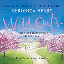 Wild Oats Audiobook by Veronica Henry Narrated by Penelope Rawlins