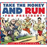 Take the Money & Run for President