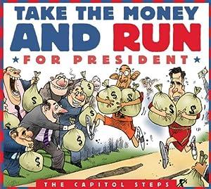 Take the Money & Run for President