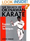 The Secrets of Okinawan Karate: Essence and Techniques (Bushido--The Way of the Warrior)