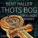Thots Bog: Fortaellingen om Osiris | Bent Haller