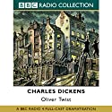 Oliver Twist (Dramatised) Radio/TV Program by Charles Dickens Narrated by  uncredited