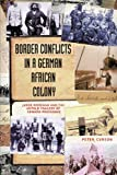 img - for Border Conflicts in a German African Colony book / textbook / text book