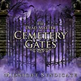 The Dead Matter: Cemetery Gates ~ Midnight Syndicate