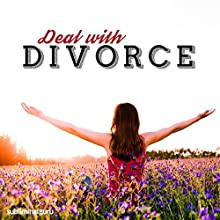 Deal with Divorce: Manage Your Marriage Breakup with Subliminal Messages  by Subliminal Guru Narrated by Subliminal Guru