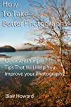 How To Take Better Photographs – Quic…