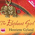 The Elephant Girl Audiobook by Henriette Gyland Narrated by Tania Rodrigues