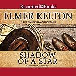 Shadow of a Star | Elmer Kelton