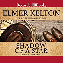 Shadow of a Star (       UNABRIDGED) by Elmer Kelton Narrated by Graham Winton