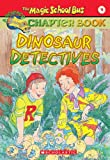 img - for Dinosaur Detectives (The Magic School Bus Science Chapter Book #9) book / textbook / text book