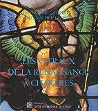 echange, troc Françoise Gatouillat, Guy-Michel Leproux - Les vitraux de la Renaissance à Chartres