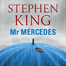 Mr Mercedes (       UNABRIDGED) by Stephen King Narrated by Will Patton