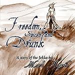 Freedom, Spiced and Drunk | M. C. A. Hogarth