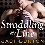 Straddling the Line: Play by Play, Book 8 (       UNABRIDGED) by Jaci Burton Narrated by Lucy Malone