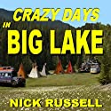 Crazy Days in Big Lake: Book 3 Audiobook by Nick Russell Narrated by Bruce Miles