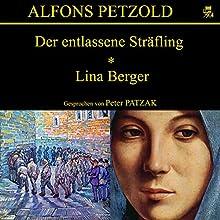 Der entlassene Sträfling / Lina Berger Hörbuch von Alfons Petzold Gesprochen von: Peter Patzak