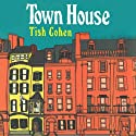 Town House Audiobook by Tish Cohen Narrated by Jones Allen
