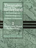 img - for Tiwanaku and Its Hinterland: Archaeology and Paleoecology of an Andean Civilization Volume 2: Urban and Rural Archaeology (Smithsonian Series in Archaeological Inquiry) book / textbook / text book