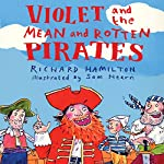 Violet and the Mean and Rotten Pirates | Richard Hamilton