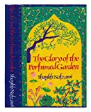 The Glory of the Perfumed Garden: The Missing Flowers: An English Translation from the Arabic of the Second and hitherto unpublished part of Shaykh Nafzawis Perfumed Garden