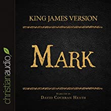 Holy Bible in Audio - King James Version: Mark (       UNABRIDGED) by  King James Version Narrated by David Cochran Heath