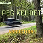 Abduction! | [Peg Kehret]