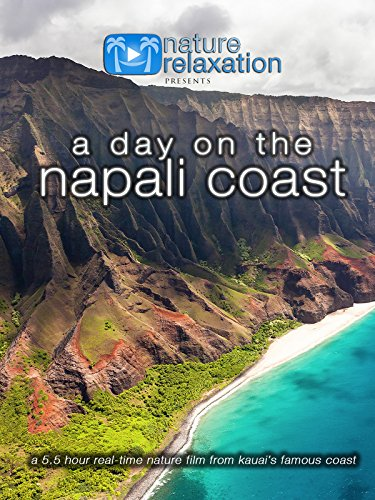 A Day on the Napali Coast 5.5 Hour Real-Time Nature Film from Kauai's Famous Coast on Amazon Prime Instant Video UK