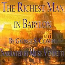 The Richest Man in Babylon | Livre audio Auteur(s) : George S. Clason Narrateur(s) : Mike Vendetti