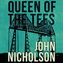 Queen of the Tees: The Nick Guymer Series, Book 2 Audiobook by John Nicholson Narrated by Daniel Gray