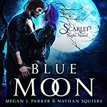 Blue Moon: A Scarlet Night Novel: Behind the Vail, Book 4 Audiobook by Megan J. Parker, Nathan Squiers Narrated by Nicholas Patrella