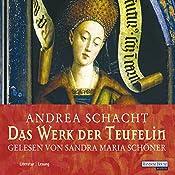 Das Werk der Teufelin (Die Begine Almut Bossart) | Andrea Schacht