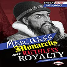 Merciless Monarchs and Ruthless Royalty Audiobook by Miriam Aronin Narrated by  Book Buddy Digital Media