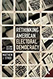 Rethinking American Electoral Democracy (Controversies in Electoral Democracy and Representation)