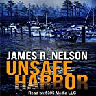 Unsafe Harbor Hörbuch von James R. Nelson Gesprochen von:  5395 MEDIA LLC