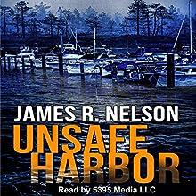 Unsafe Harbor | Livre audio Auteur(s) : James R. Nelson Narrateur(s) :  5395 MEDIA LLC