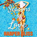 Seasons of Love: A Lesbian Romance Novel Audiobook by Harper Bliss Narrated by Carmen Rose