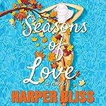 Seasons of Love: A Lesbian Romance Novel | Harper Bliss
