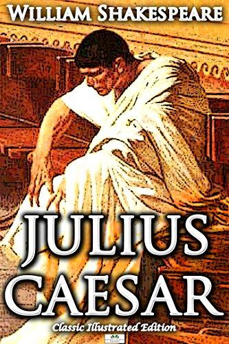 William Shakespeare - Julius Caesar (Classic Illustrated Edition) (English Edition)
