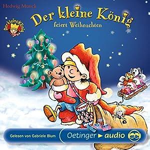 Der kleine König feiert Weihnachten Hörbuch