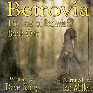 Betrovia: The First of Three of the Series Land of Betrovia Audiobook