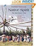 Native Spirit: The Sun Dance Way